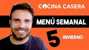MENÚ SEMANAL SALUDABLE 5 de Enero e Invierno | Menú de Cocina Casera