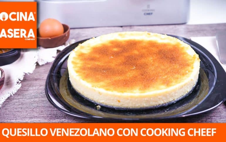 Quesillo venezolano con Cooking Chef