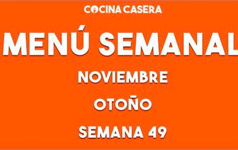 MENÚ SEMANAL SALUDABLE 49 | Noviembre/Diciembre para Otoño - Cocina Casera