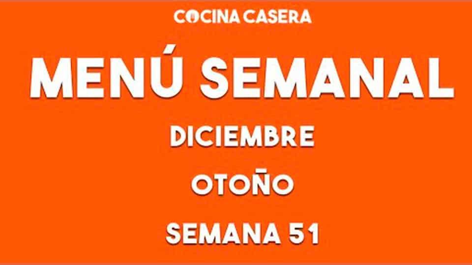MENÚ SEMANAL SALUDABLE 51 de Diciembre y Otoño - Cocina Casera