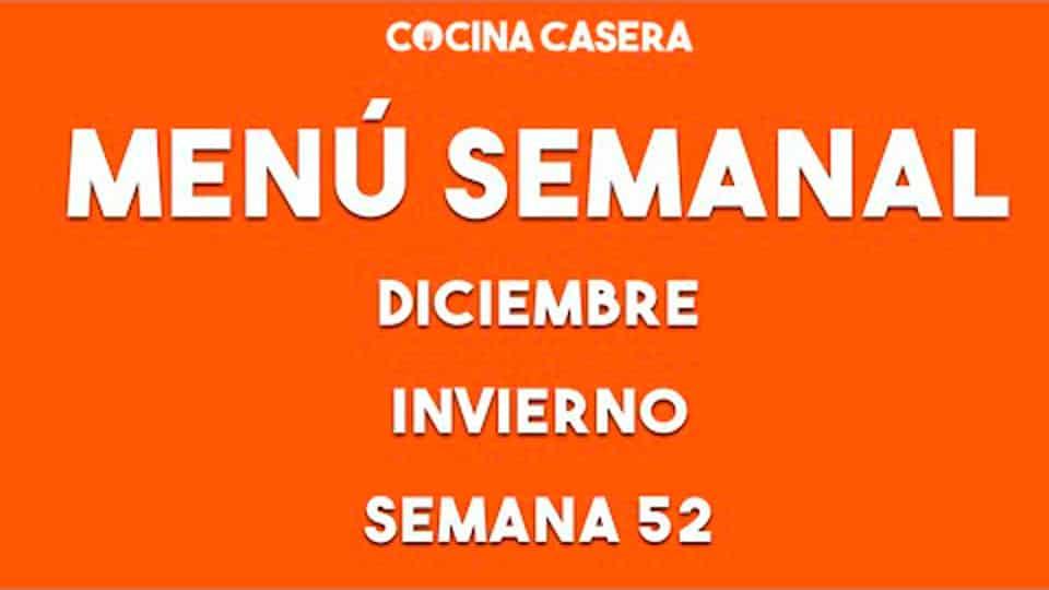 MENÚ SEMANAL SALUDABLE 52 de Diciembre e Invierno - Cocina Casera